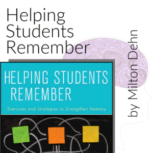 Helping Students Remember: Exercises and Strategies to Strengthen Memory (with CD-ROM) by Milton J. Dehn